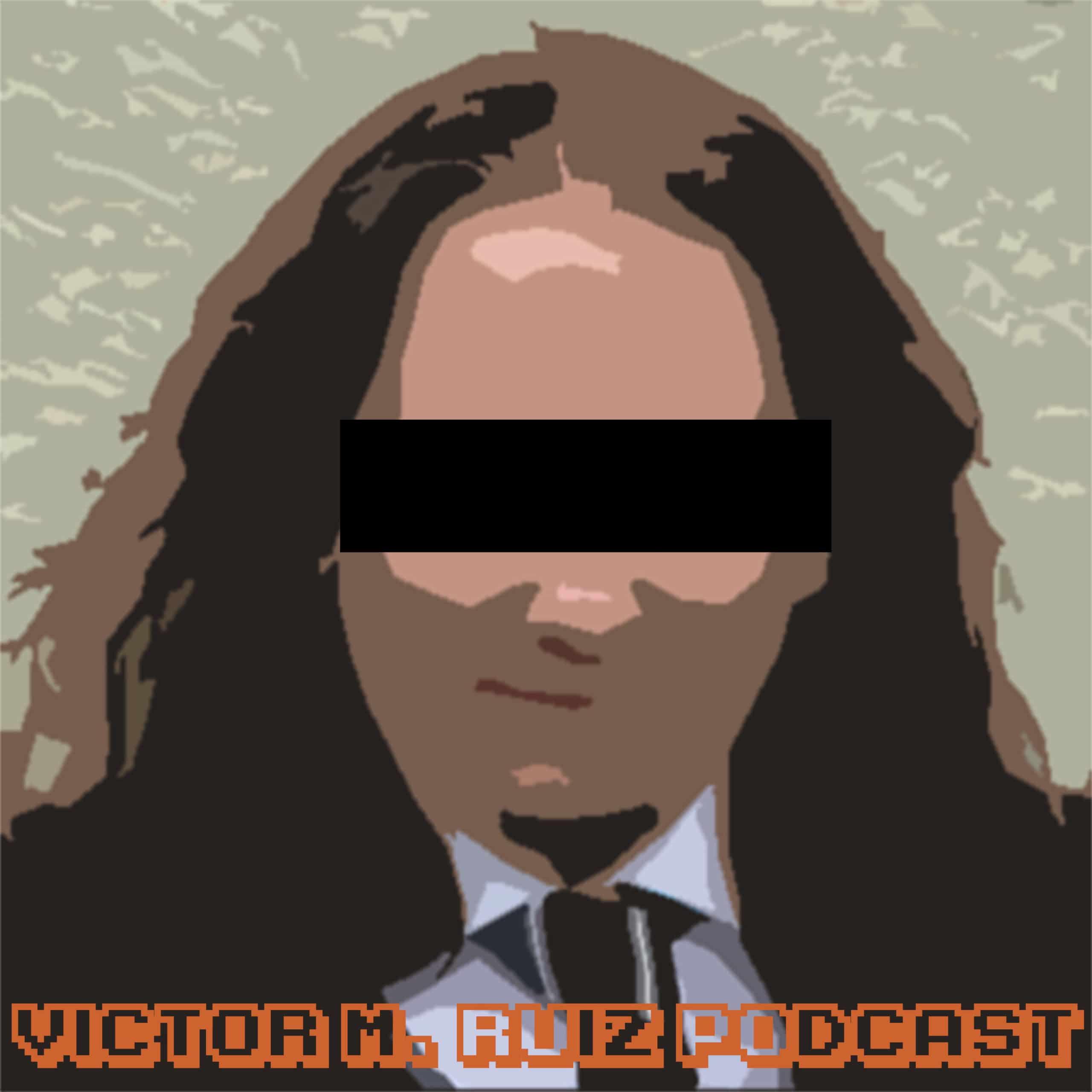 Victor M. Ruiz Podcast
